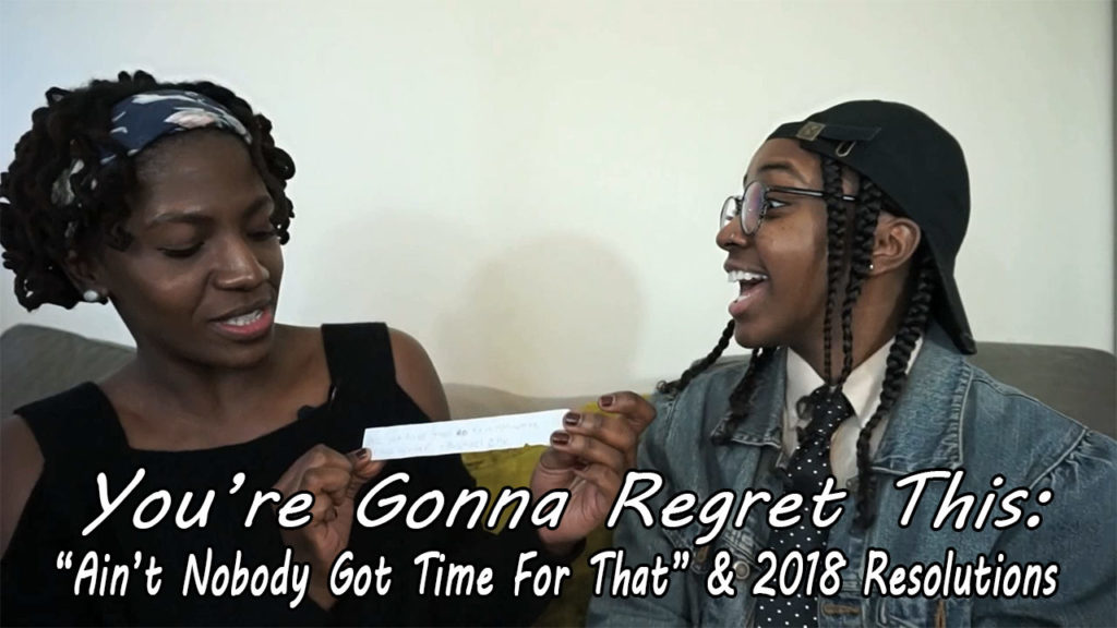 YGRT: Aint Nobody Got Time For That & 2018 Resolutions